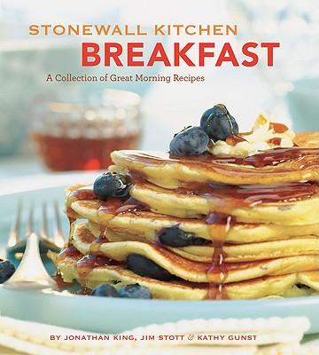 Stonewall Kitchen Breakfast By King, Jonathan/ Stott, Jim/ Gunst, Kathy/ Stott, Jim (PHT)